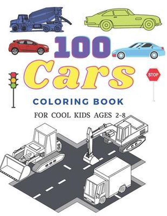 100 Pages Coloring Book: 100 Cars for Kids 2-8