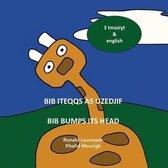 Bib iteqqs as uzedjif - Bib bumps its head
