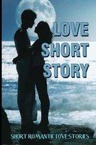 Love Short Story: Short Romantic Love Stories