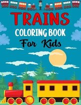 TRAINS COLORING BOOK For Kids: Awesome train Coloring Book for Kids Who Love Train!