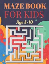 Maze Book For kids Age 8-10: Fun and Amazing Maze Book for Kids (Mazes book for Kids Ages (6-9)