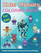 Cute Robots Coloring Book For Kids