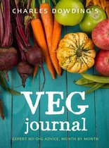 Charles Dowding's Veg Journal : Expert no-dig advice, month by month