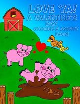 Love Ya! A Valentine's Day Coloring & Activity Book: : - 8.5x11 kids activity and coloring book, kids and toddler gift for valentines day