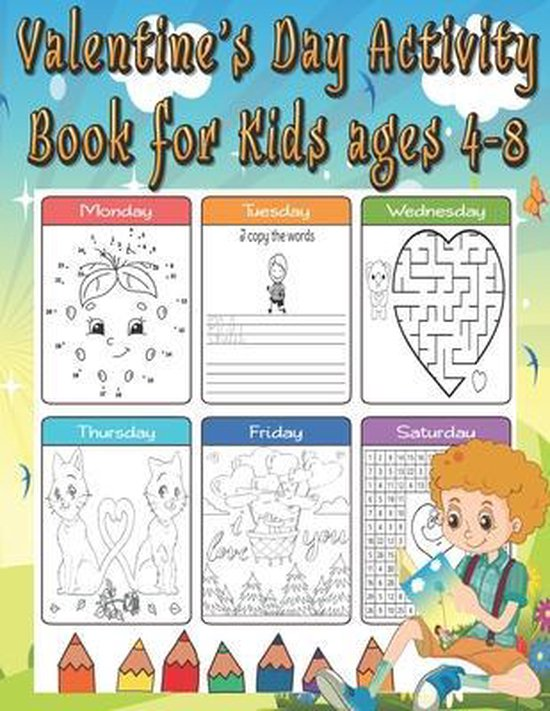 Valentine's Day Activity Book for Kids ages 4-8: A Fun Workbook Game For Coloring, Connect The Dots, Mazes, and More!