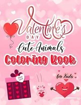Valentine's Day Cute Animals Coloring Book for Kids: The Ultimate Valentine's Day Colored Pencils for Coloring Books for Adults Gift Book for Boys and