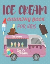 Ice Cream Coloring Book for Kids: kindergarten coloring book cute books for kids
