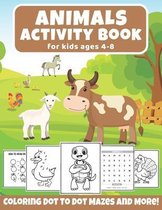 Animals Activity Book For Kids Ages 4-8: A Fun Kid Workbook Game For Learning, Cute Animals Coloring, Dot To Dot, Mazes, Word Search, and More! (Kids