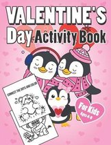 Valentine's Day Activity Book for Kids Ages 4-8: A Fun Kid Workbook Game for Learning Valentines Day Things, Coloring, Dot To Dot, Mazes, Word Search