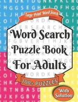 Word Search Puzzle Book for Adults: Word Search Book For Puzzlers-Puzzle Book for Enjoying Leisure Time-Fun & Challenging Puzzle Games for Adults With