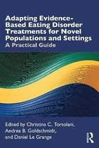 Adapting Evidence-Based Eating Disorder Treatments for Novel Populations and Settings