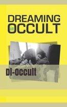 Dreaming In Occult: Di-Occult