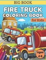 Big Book Fire Truck Coloring Book For Kids Ages 4-8: Fire Truck coloring book for kids Activity books for Preschooler Coloring Book for Boys and Girls