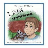 I Didn't Understand