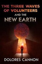 Three Waves of Volunteers and the New Earth