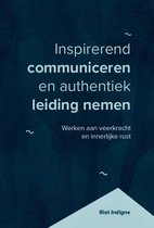 Inspirerend communiceren en authentiek leiding nemen