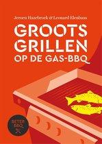Beter BBQ Groots grillen op de gas-bbq