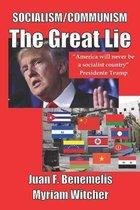 SOCIALISM/COMMUNISM The Great Lie