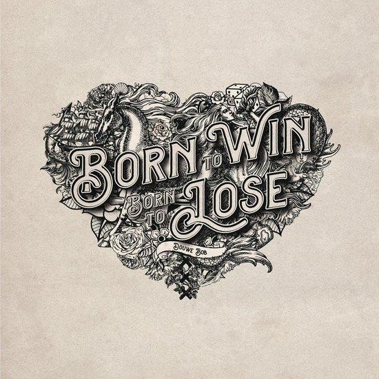 CD cover van Born To Win, Born To Lose van Douwe Bob