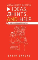 Omslag Vocal Music Success: Ideas, Hints, and Help for Singers and Directors