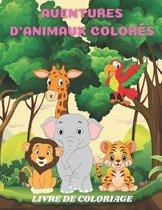 Aventures d'Animaux Colores - Livre de Coloriage
