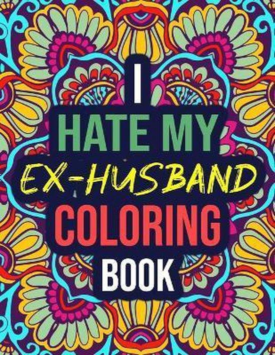 Ex hate why i my Do I