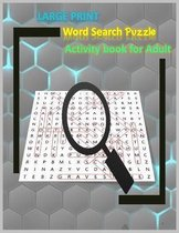 LARGE PRINT Word Search Puzzle Activity book for Adult