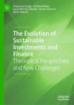 The Evolution of Sustainable Investments and Finance