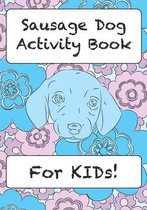 Sausage Dog Activity Book For KIDs!