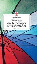Bunt wie ein Regenbogen. Little Memories. Life is a Story - story.one