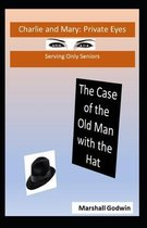 The Case of the Old Man with the Hat