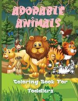 Adorable Animals Coloring Book For Toddlers