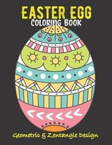 Easter Egg Coloring Book. Geometric And Zentangle Design: Geometric Coloring Book. Beautiful Anti-Stress Easter Eggs Illustration To Color. Birthday,