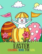 Easter Coloring Book for Kids: Over 40 Cute Coloring Pages for Toddlers, Preschool Children, & Kindergarten, Bunny, Rabbit, Easter Eggs - Fun Easter
