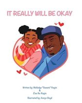 It Really Will Be Ok