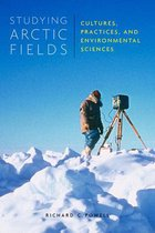Studying Arctic Fields: Cultures, Practices, and Environmental Sciences