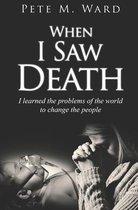 When I Saw Death