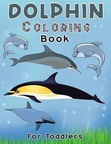 Dolphin Coloring Book For Toddlers: Dolphin Coloring, Activity Book For Kids Beautiful coloring Pages for Kids, Boys & Girls, Ages 4-8-10