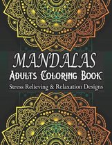 MANDALAS ADULTS COLORING BOOK Stress Relieving & Relaxation Designs
