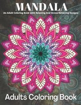 MANDALA An Adult Coloring Book With Relaxing And Stress Relieving Designs Adults Coloring Book