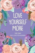 Love Yourself More 100 Day Self-Love for Women