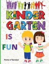 Kindergarten is FUN