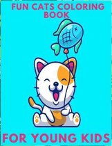 fun cats coloring book for young kids: Cute and Funny Images