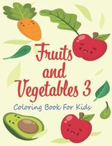 Fruits and Vegetables 3 Coloring Book For Kids