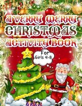 A Verry Merry Christmas Activity Book for Girls 4-8