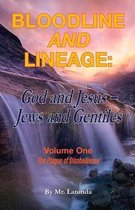 Bloodline and Lineage: God and Jesus, Jews and Gentiles