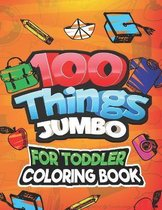 100 Things Jumbo For Toddler Coloring Book