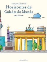 Livro para Colorir de Horizontes de Cidades do Mundo para Criancas