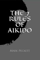 The 7 Rules Of Aikido