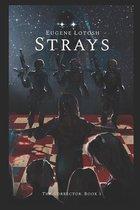 Strays: The Corrector. Book 1
